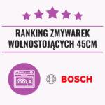 Ranking zmywarek Bosch wolnostojÄ…cych 45 cm