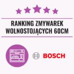 Ranking zmywarek wolnostojących Bosch 60 cm