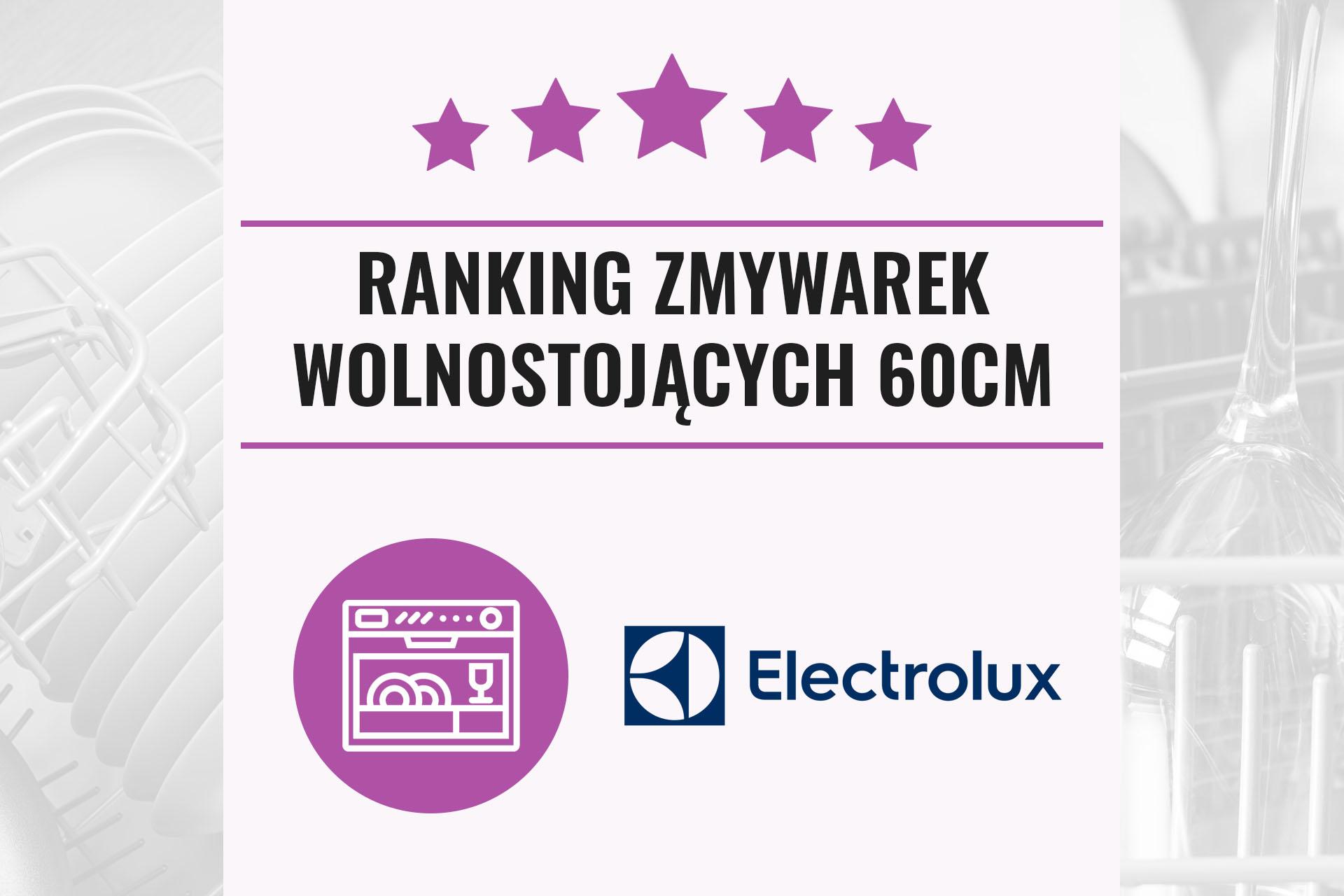 Ranking zmywarek Electrolux 2021 – wolnostojące 60 cm